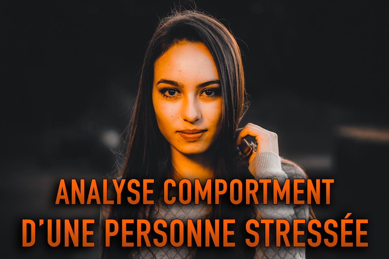 COMPORTEMENT D'UNE PERSONNE STRESSÉE